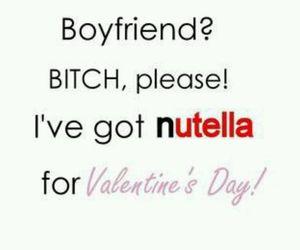 nutella, boyfriend, and bitch image