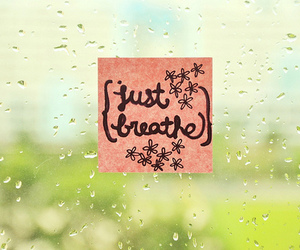 breathe, quote, and rain image