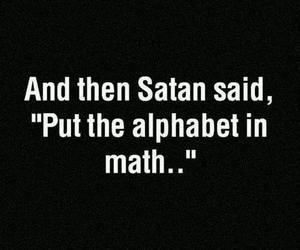 math, satan, and alphabet image