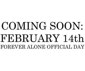 alone, day, and feb 14 image
