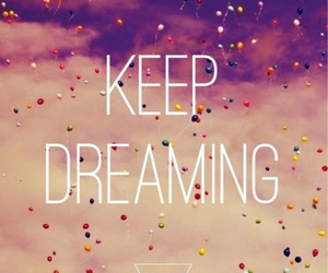 Dream, quote, and balloons image