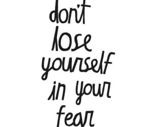 quotes, fear, and text image