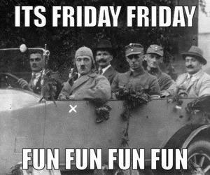 friday, fun, and hitler image