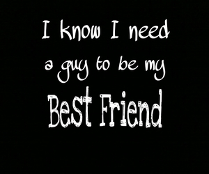 guy, need, and bestfriend image