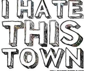 hate, text, and town image