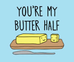 love, butter, and funny image
