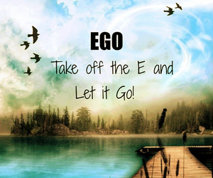 ego, quotes, and life image