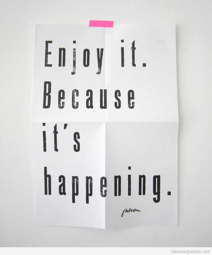Enjoy It Enjoy The Moment Enjoy Life Quote On We Heart It