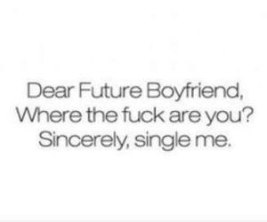 boyfriend, single, and quote image
