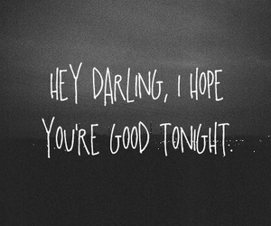quotes, darling, and tonight image