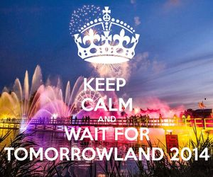 keep calm and Tomorrowland image