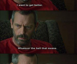 dr house, miserable, and better image