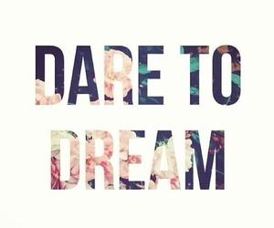 Dream, quote, and dare image