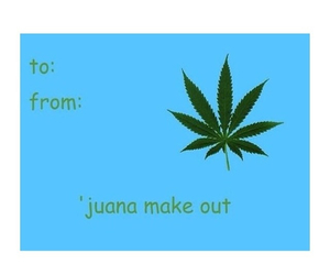 card, makeout, and marihuana image