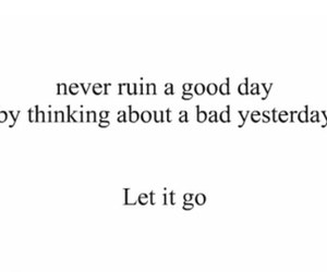 let it go, quote, and yesterday image