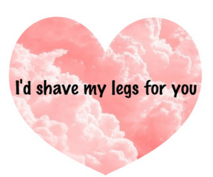 love, legs, and shave image