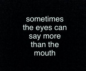 quote, eyes, and mouth image