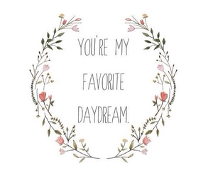 quote, daydream, and flowers image