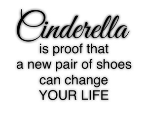 new shoes, cindrella, and change your life image