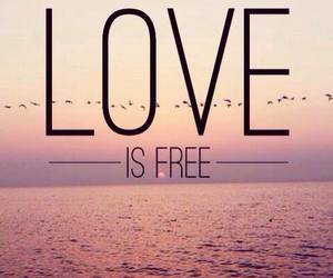 love, free, and quote image