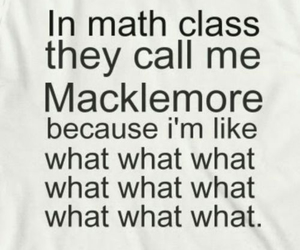 macklemore, what, and math image