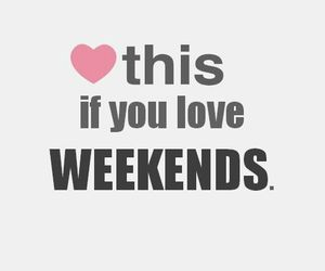 weekend, love, and heart image