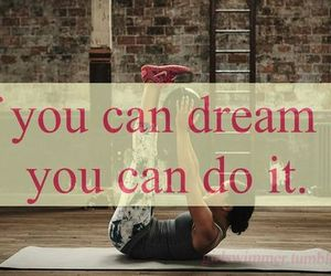 Dream, can, and fitness image