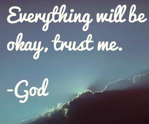 god, trust, and everything image