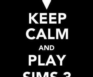 keep calm and the sims 3 image