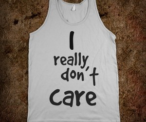 i really don´t care image