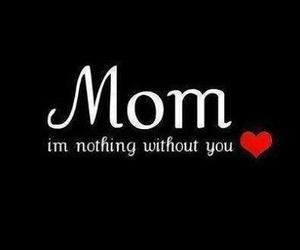 mom, love, and quotes image