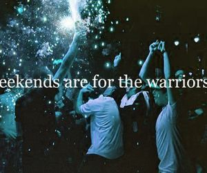 party, warrior, and weekend image