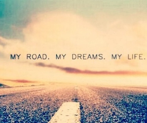life, Dream, and road image