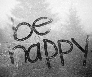happy, be happy, and quotes image
