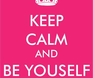 keep calm, pink, and be yourself image