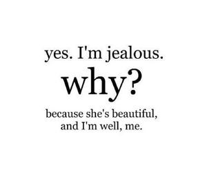 jealous, beautiful, and me image