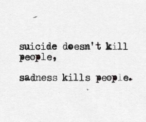 sadness, suicide, and kill image