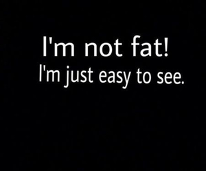 funny, quote, and fat image