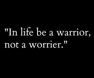 quotes, life, and warrior image