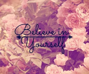 believe, yourself, and flowers image