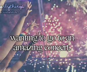 concert, music, and justgirlythings image