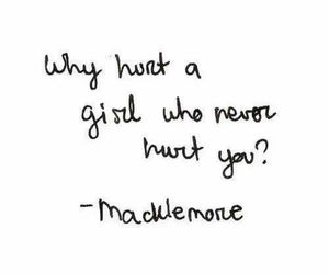 girl, macklemore, and hurt image