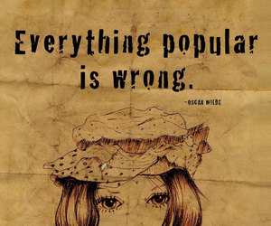 popular, quote, and wrong image