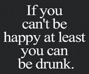 quote, drunk, and happy image