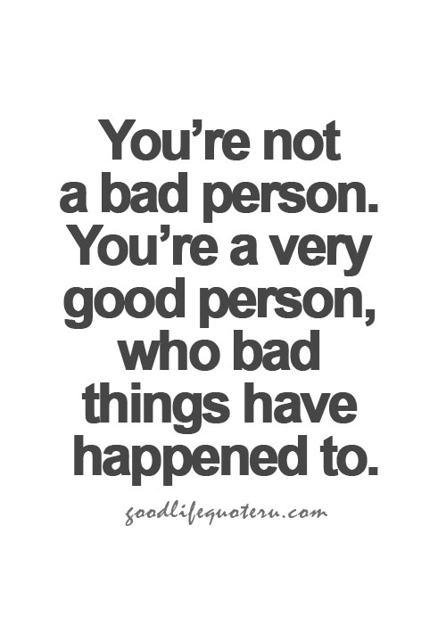 The Best You Are A Good Person Quotes Soaknowledge