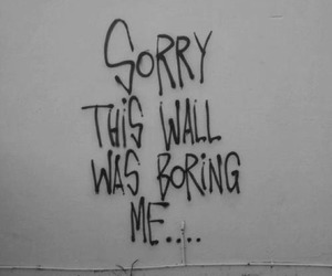 wall, boring, and quotes image