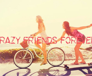best friends, crazy, and forever image