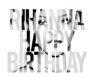 happy birthday, rihanna, and birthday image
