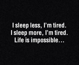 impossible, sleep, and life image