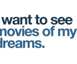 dreams, movies, and text image